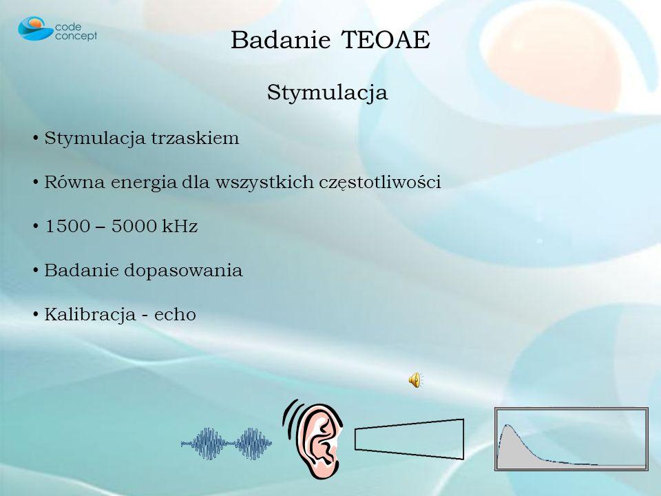 Badanie TEOAE Cechy Stymulacja trzaskiem Występuje niezależnie od wieku (od noworodka do 60 lat) i u prawie 100% osób prawidłowo słyszących Poziom TEO