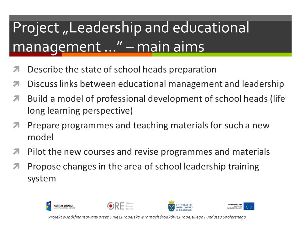 Project Leadership and educational management … – main aims Describe the state of school heads preparation Discuss links between educational managemen