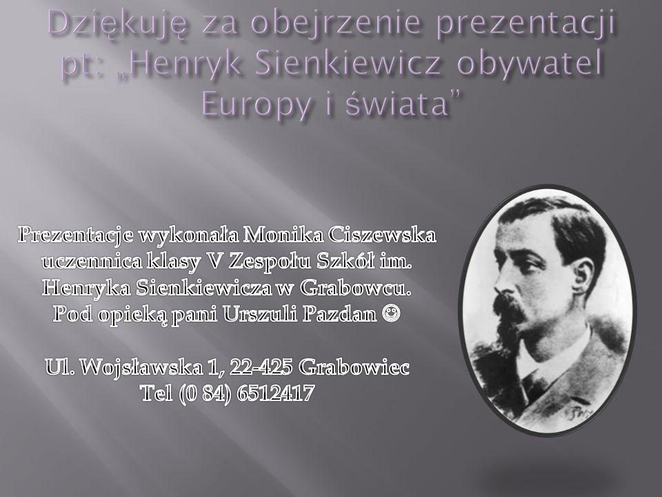 Znamy go jako wielkiego, sławnego pana, jego imieniem szkoła nasza jest nazwana. A Henryk Sienkiewicz był też mały swego czasu, urodził się w 1846 rok
