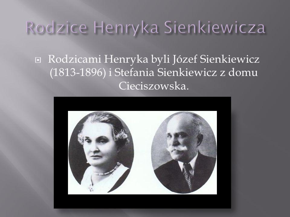 Rodzicami Henryka byli Józef Sienkiewicz (1813-1896) i Stefania Sienkiewicz z domu Cieciszowska.