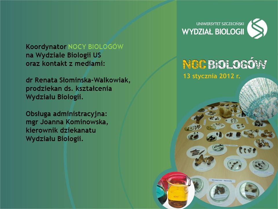 Koordynator NOCY BIOLOGÓW na Wydziale Biologii US oraz kontakt z mediami: dr Renata Słominska-Walkowiak, prodziekan ds.