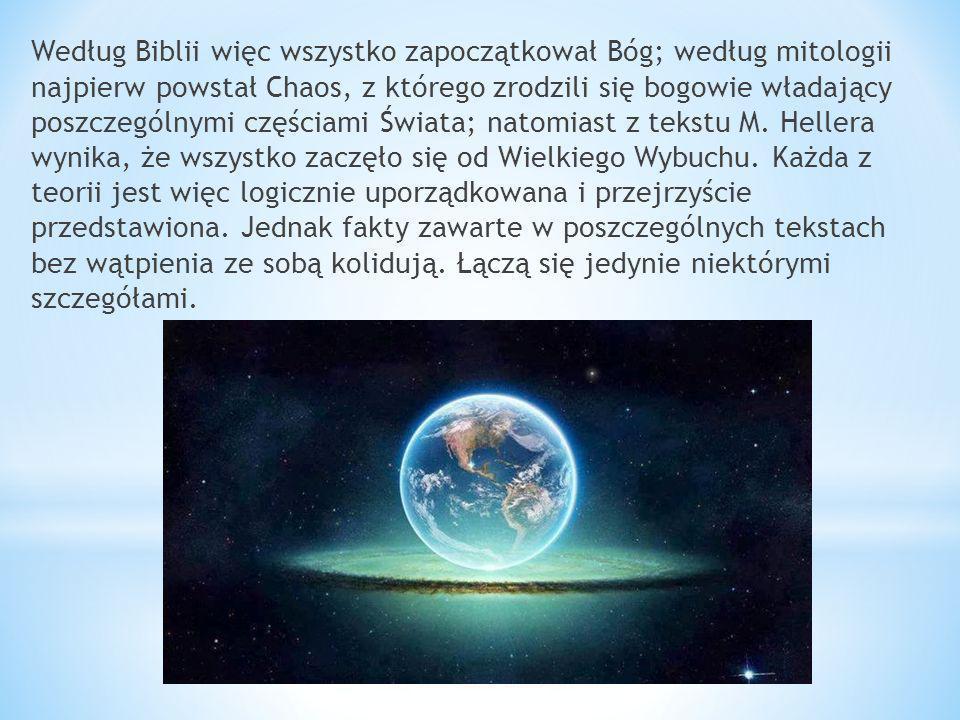 Według Biblii więc wszystko zapoczątkował Bóg; według mitologii najpierw powstał Chaos, z którego zrodzili się bogowie władający poszczególnymi części