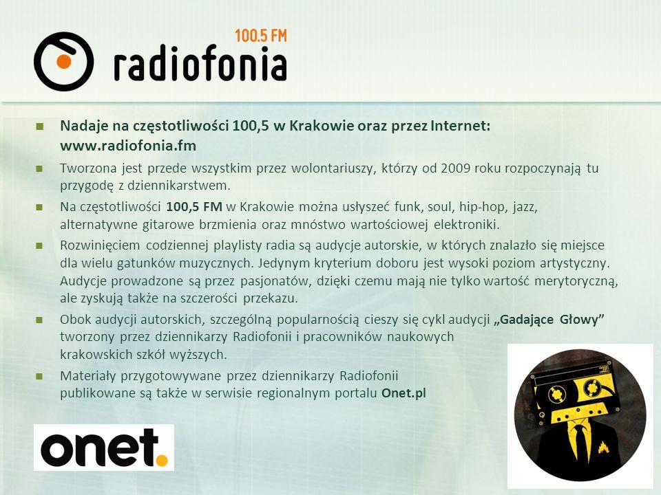 Nadaje na częstotliwości 100,5 w Krakowie oraz przez Internet: www.radiofonia.fm Tworzona jest przede wszystkim przez wolontariuszy, którzy od 2009 ro