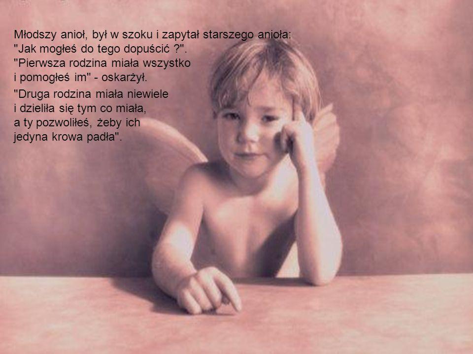 Młodszy anioł, był w szoku i zapytał starszego anioła: Jak mogłeś do tego dopuścić ? .