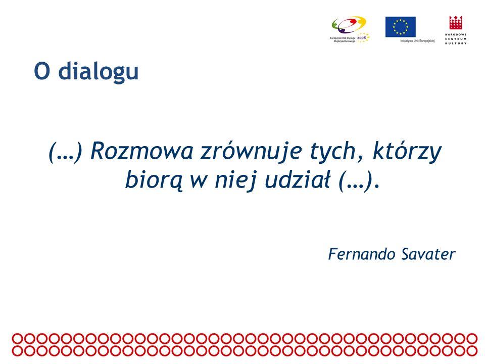 O dialogu (…) Rozmowa zrównuje tych, którzy biorą w niej udział (…). Fernando Savater