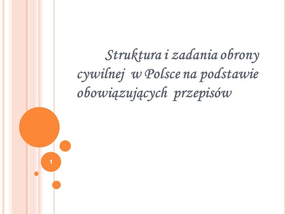 Struktura i zadania obrony cywilnej w Polsce na podstawie obowiązujących przepisów 1