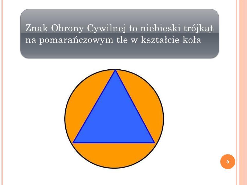 Znak Obrony Cywilnej to niebieski trójkąt na pomarańczowym tle w kształcie koła 5
