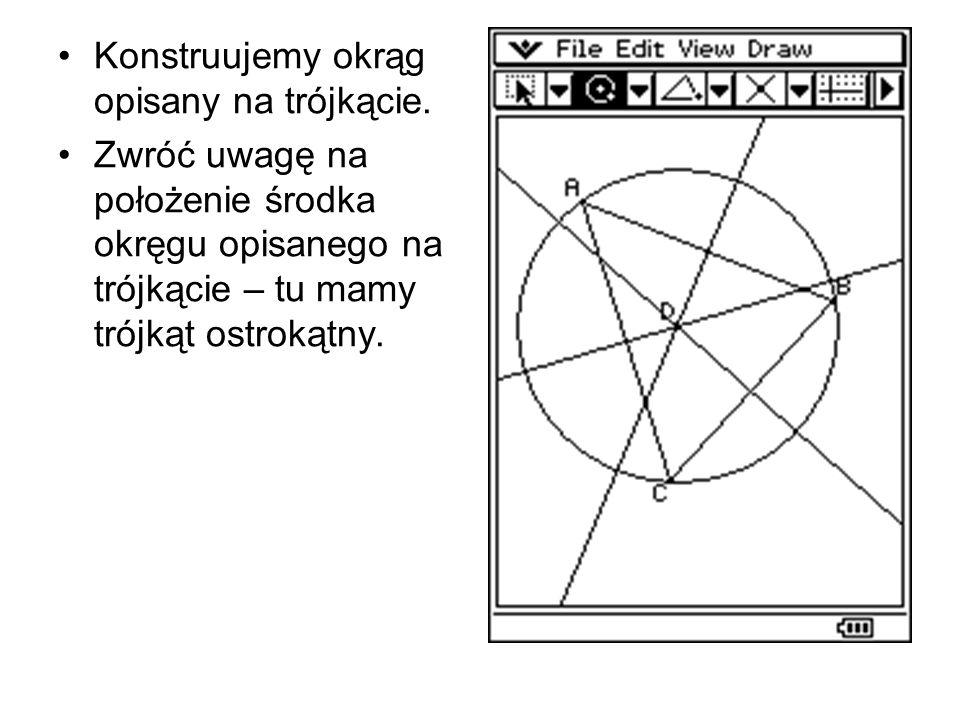Konstruujemy okrąg opisany na trójkącie. Zwróć uwagę na położenie środka okręgu opisanego na trójkącie – tu mamy trójkąt ostrokątny.