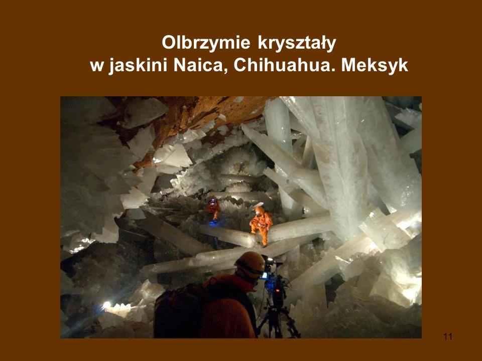 11 Olbrzymie kryształy w jaskini Naica, Chihuahua. Meksyk