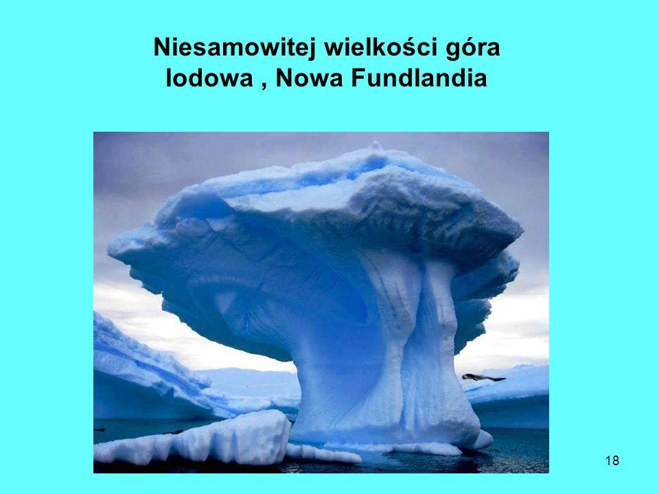 18 Niesamowitej wielkości góra lodowa, Nowa Fundlandia