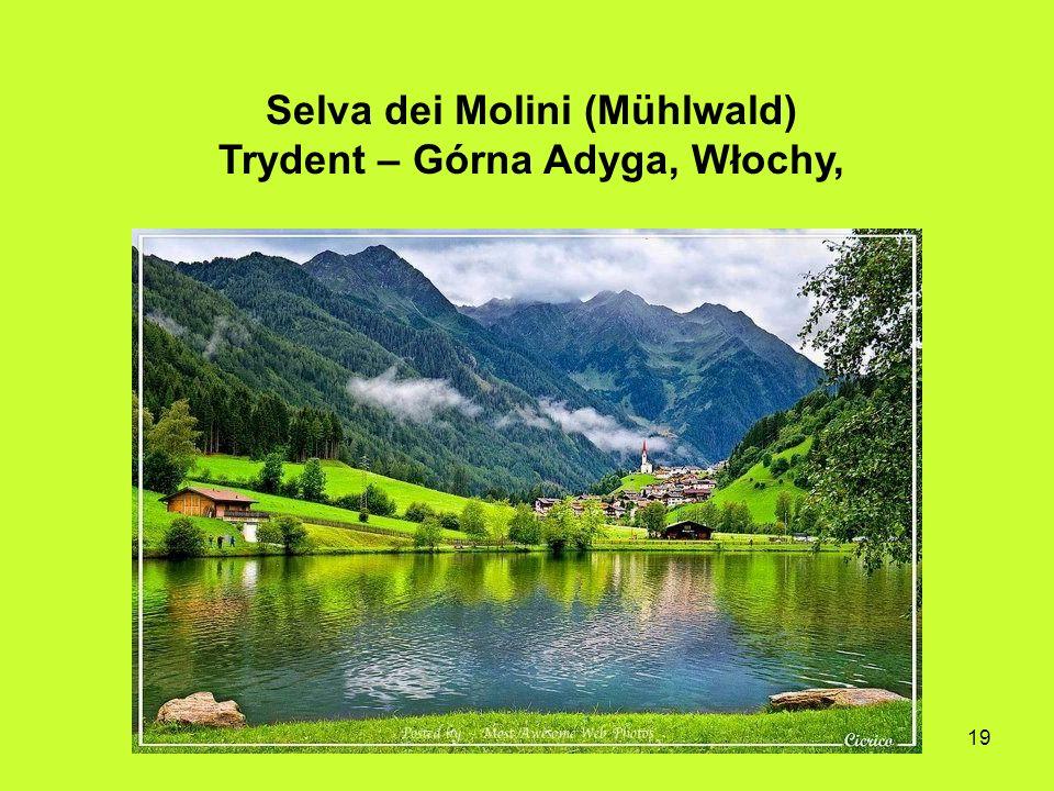19 Selva dei Molini (Mühlwald) Trydent – Górna Adyga, Włochy,