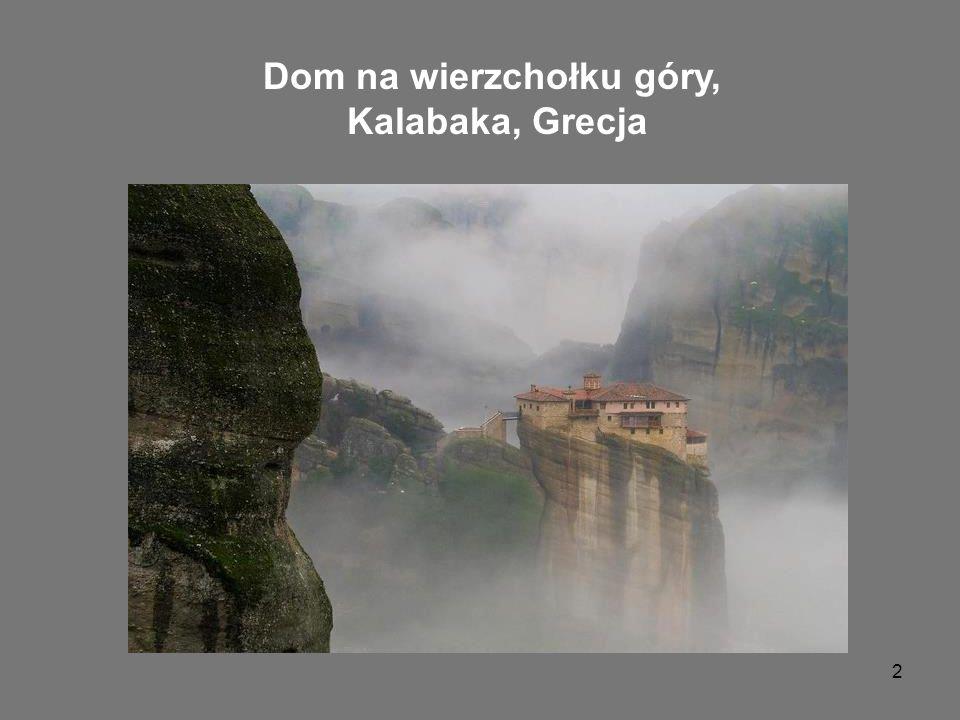 2 Dom na wierzchołku góry, Kalabaka, Grecja