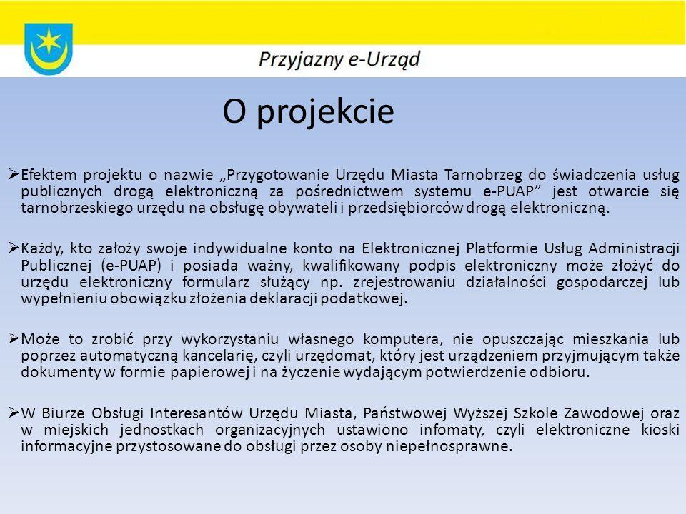 O projekcie Efektem projektu o nazwie Przygotowanie Urzędu Miasta Tarnobrzeg do świadczenia usług publicznych drogą elektroniczną za pośrednictwem systemu e-PUAP jest otwarcie się tarnobrzeskiego urzędu na obsługę obywateli i przedsiębiorców drogą elektroniczną.