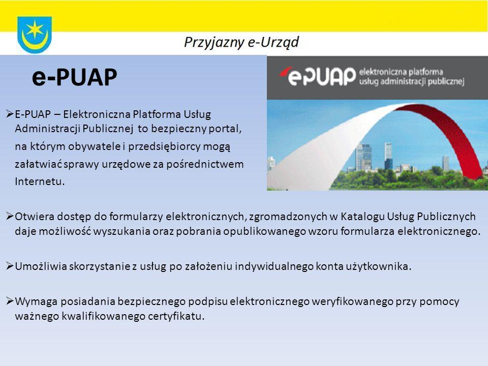 e- PUAP E-PUAP – Elektroniczna Platforma Usług Administracji Publicznej to bezpieczny portal, na którym obywatele i przedsiębiorcy mogą załatwiać spra