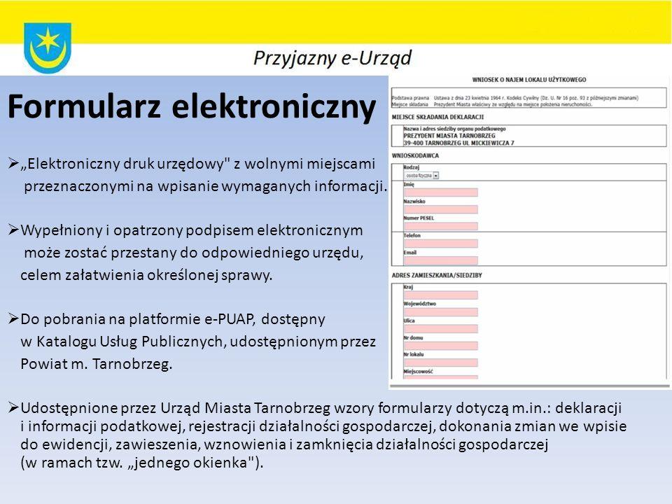 Formularz elektroniczny Elektroniczny druk urzędowy z wolnymi miejscami przeznaczonymi na wpisanie wymaganych informacji.