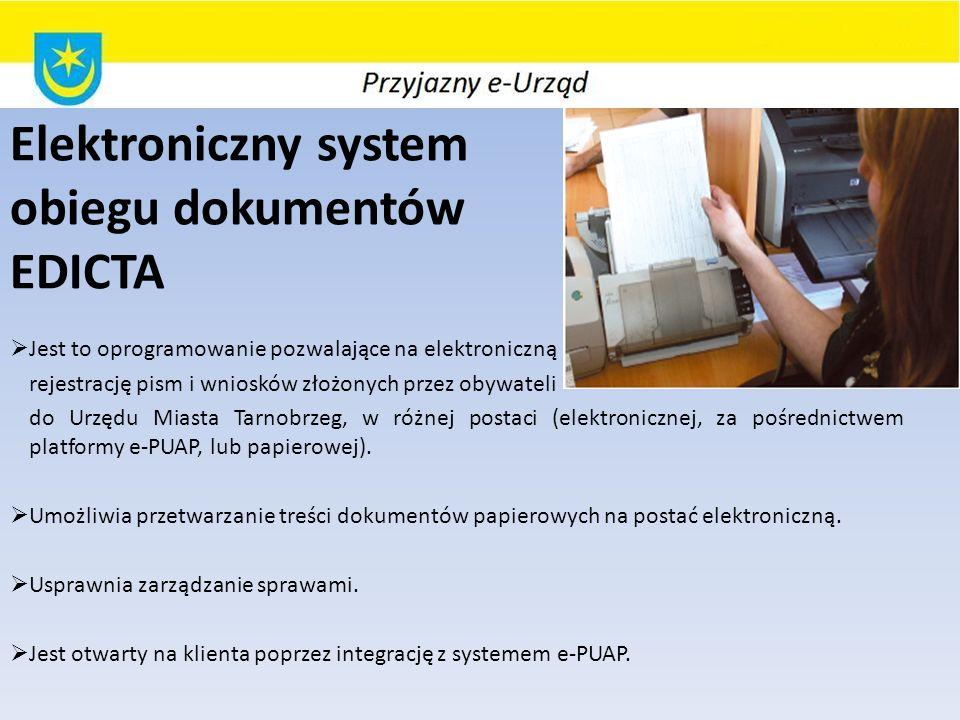 Elektroniczny system obiegu dokumentów EDICTA Jest to oprogramowanie pozwalające na elektroniczną rejestrację pism i wniosków złożonych przez obywatel