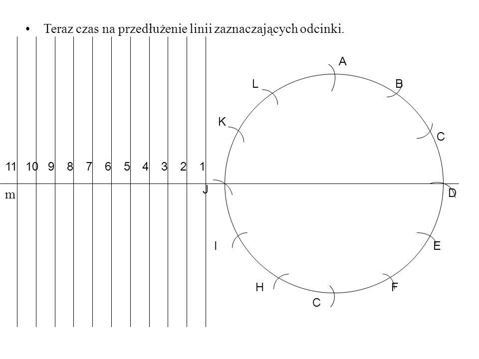Teraz czas na przedłużenie linii zaznaczających odcinki. m 1234567891011 B C E FH I K L A J D C