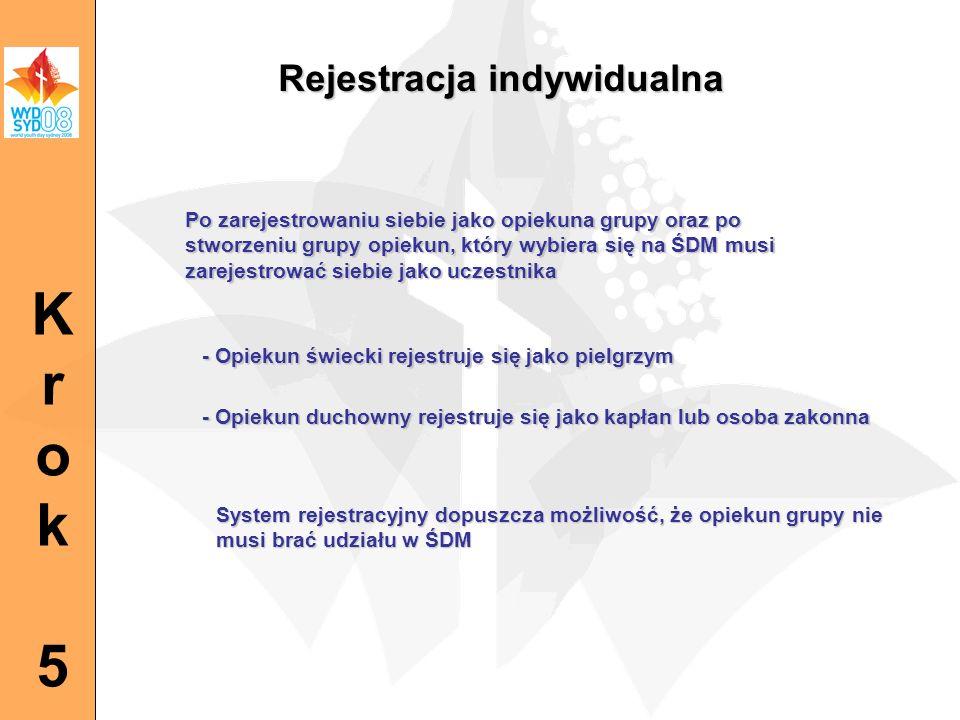 Krok5Krok5 Rejestracja indywidualna - Opiekun świecki rejestruje się jako pielgrzym - Opiekun duchowny rejestruje się jako kapłan lub osoba zakonna Po zarejestrowaniu siebie jako opiekuna grupy oraz po stworzeniu grupy opiekun, który wybiera się na ŚDM musi zarejestrować siebie jako uczestnika System rejestracyjny dopuszcza możliwość, że opiekun grupy nie musi brać udziału w ŚDM
