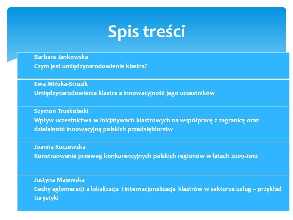 Spis treści Barbara Jankowska Czym jest umiędzynarodowienie klastra.