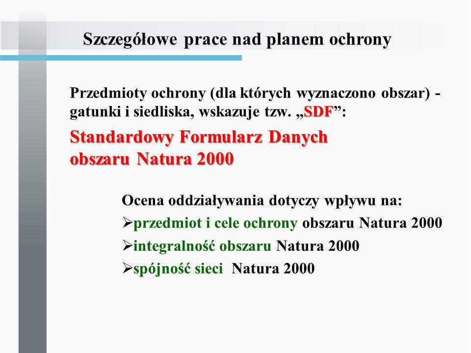 SDF Przedmioty ochrony (dla których wyznaczono obszar) - gatunki i siedliska, wskazuje tzw. SDF: Standardowy Formularz Danych obszaru Natura 2000 Szcz