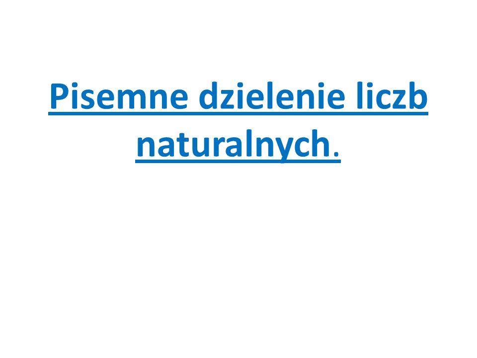 Pisemne dzielenie liczb naturalnych.