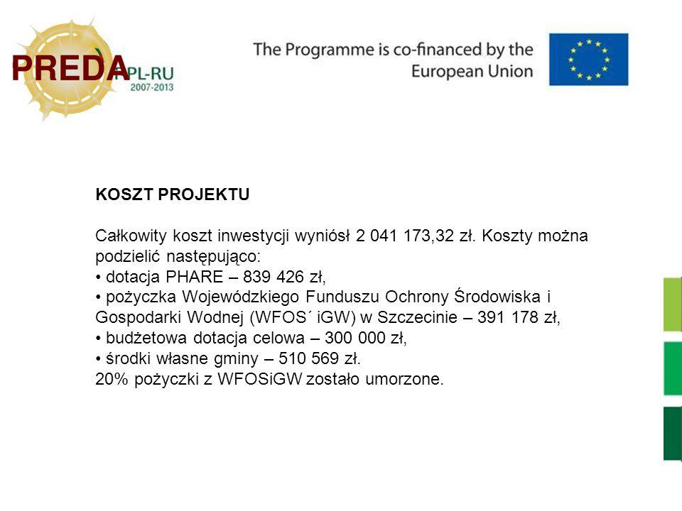 KOSZT PROJEKTU Całkowity koszt inwestycji wyniósł 2 041 173,32 zł. Koszty można podzielić następująco: dotacja PHARE – 839 426 zł, pożyczka Wojewódzki