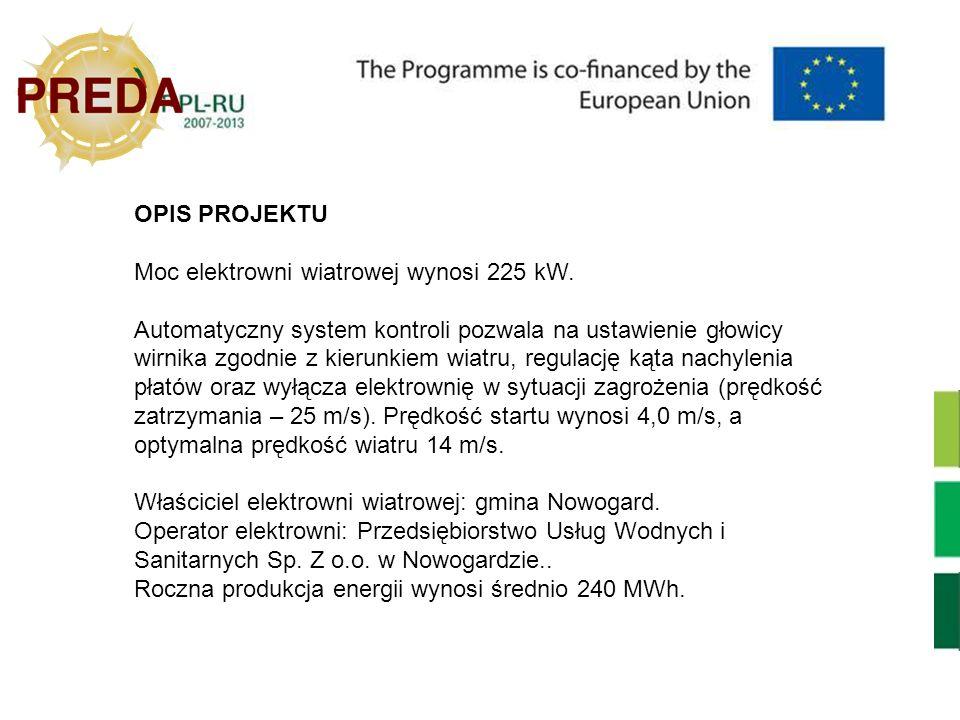 OPIS PROJEKTU Moc elektrowni wiatrowej wynosi 225 kW. Automatyczny system kontroli pozwala na ustawienie głowicy wirnika zgodnie z kierunkiem wiatru,