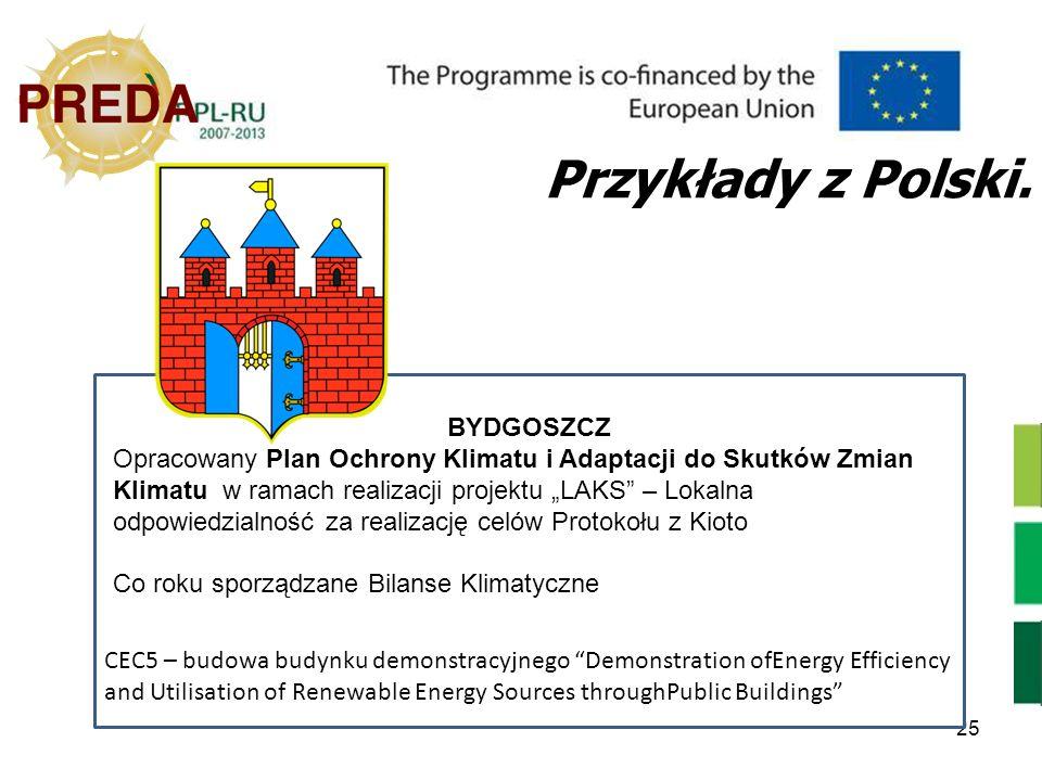 25 Przykłady z Polski. CEC5 – budowa budynku demonstracyjnego Demonstration ofEnergy Efficiency and Utilisation of Renewable Energy Sources throughPub