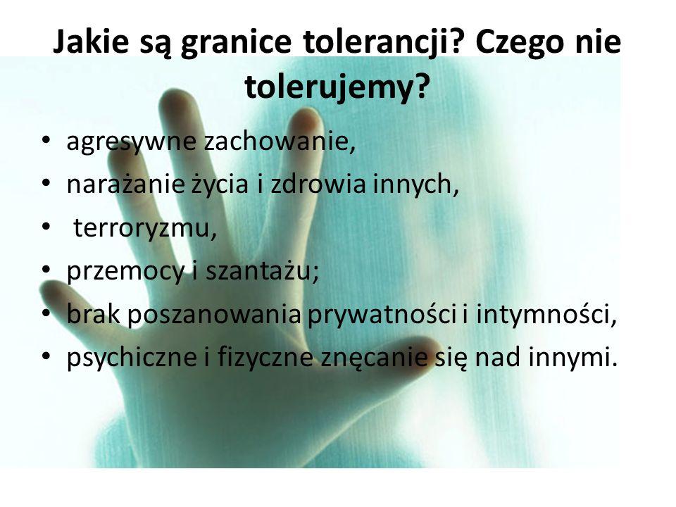 Jakie są granice tolerancji.Czego nie tolerujemy.