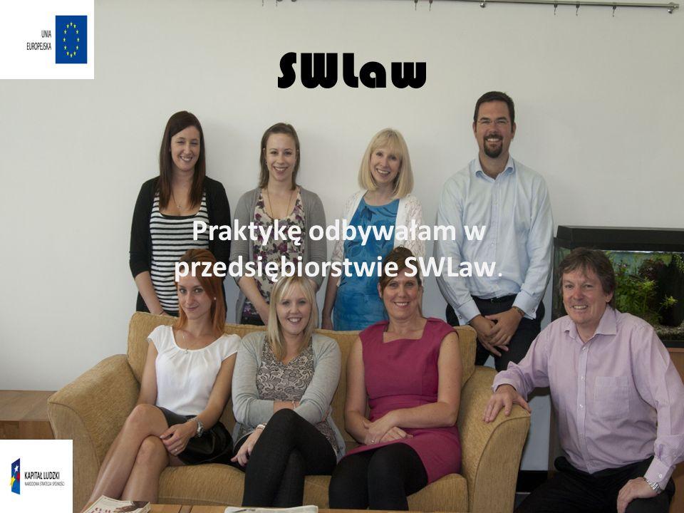 SWLaw Praktykę odbywałam w przedsiębiorstwie SWLaw.