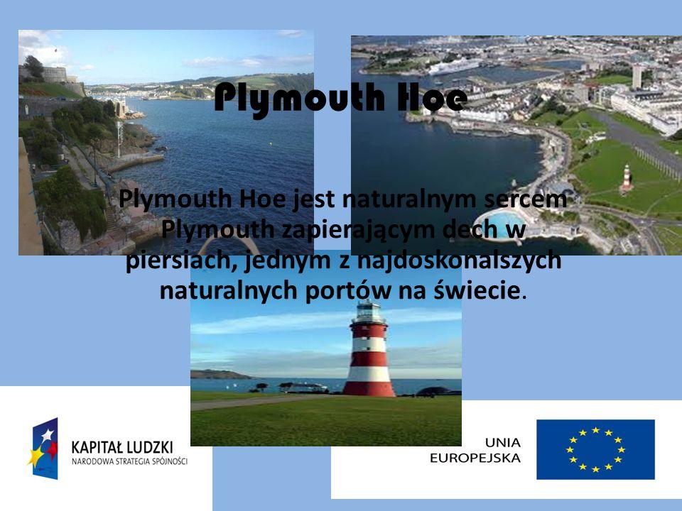 Plymouth Hoe Plymouth Hoe jest naturalnym sercem Plymouth zapierającym dech w piersiach, jednym z najdoskonalszych naturalnych portów na świecie.