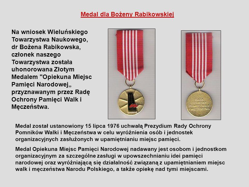 Na wniosek Wieluńskiego Towarzystwa Naukowego, dr Bożena Rabikowska, członek naszego Towarzystwa została uhonorowana Złotym Medalem