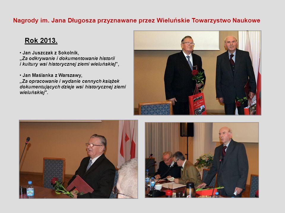 Nagrody im. Jana Długosza przyznawane przez Wieluńskie Towarzystwo Naukowe Rok 2013. Jan Juszczak z Sokolnik, Za odkrywanie i dokumentowanie historii