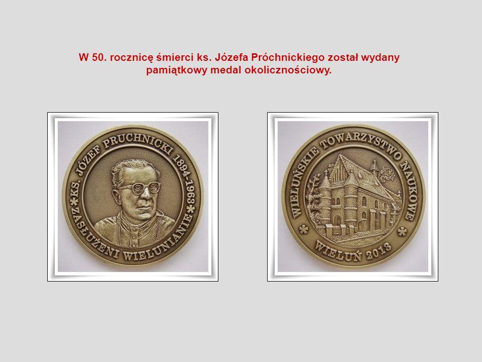 W 50. rocznicę śmierci ks. Józefa Próchnickiego został wydany pamiątkowy medal okolicznościowy.