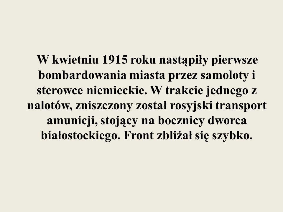 W czerwcu 1915 roku w mieście wybuchła panika wojenna.