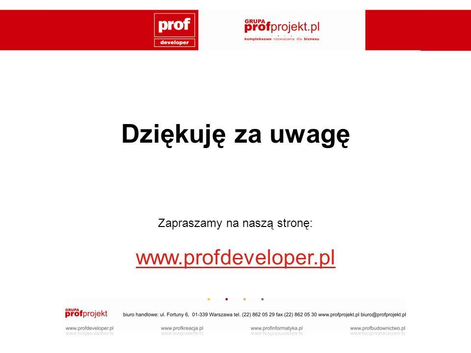 Dziękuję za uwagę Zapraszamy na naszą stronę: www.profdeveloper.pl