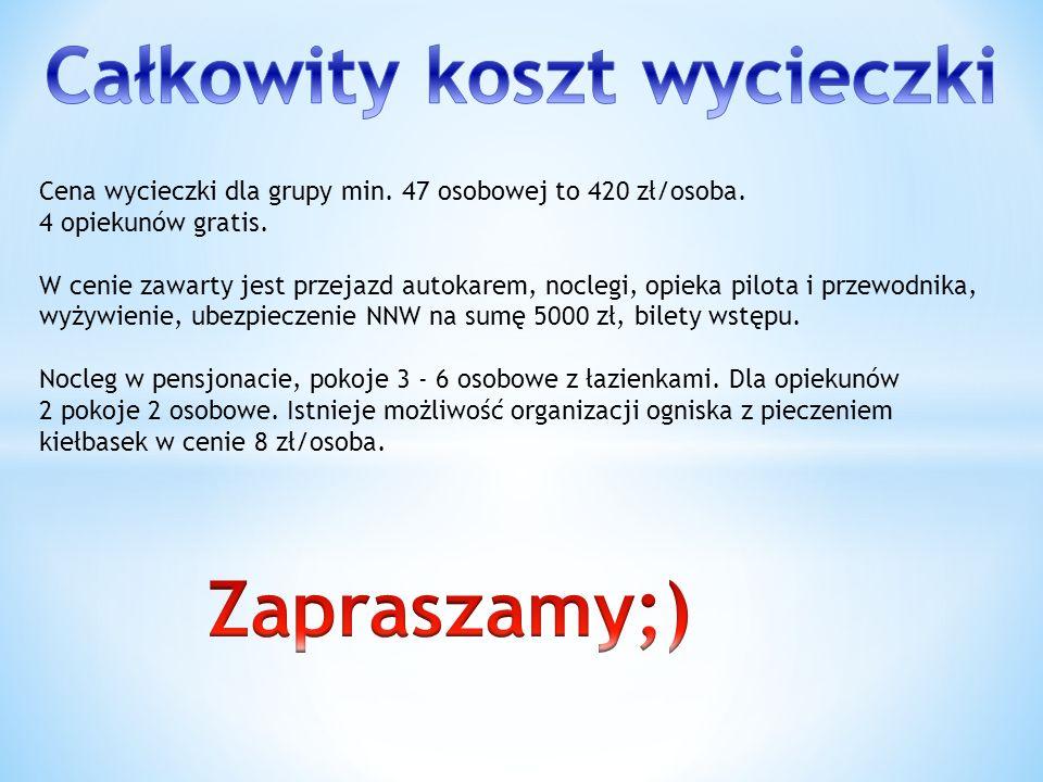 Cena wycieczki dla grupy min. 47 osobowej to 420 zł/osoba. 4 opiekunów gratis. W cenie zawarty jest przejazd autokarem, noclegi, opieka pilota i przew