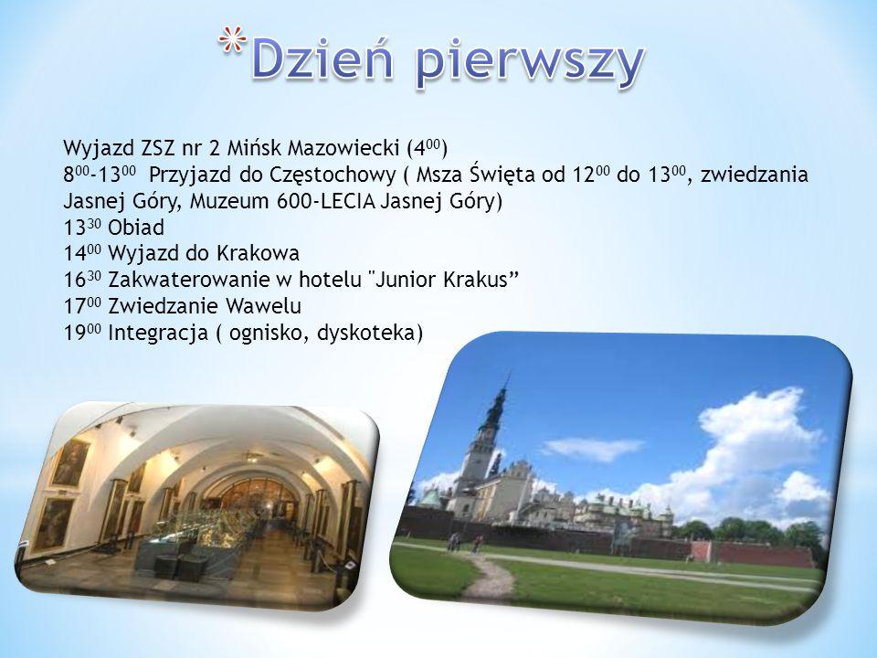 Wyjazd ZSZ nr 2 Mińsk Mazowiecki (4 00 ) 8 00 -13 00 Przyjazd do Częstochowy ( Msza Święta od 12 00 do 13 00, zwiedzania Jasnej Góry, Muzeum 600-LECIA