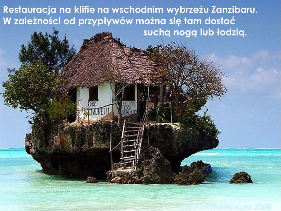 Restauracja na klifie na wschodnim wybrzeżu Zanzibaru. W zależności od przypływów można się tam dostać suchą nogą lub łodzią.
