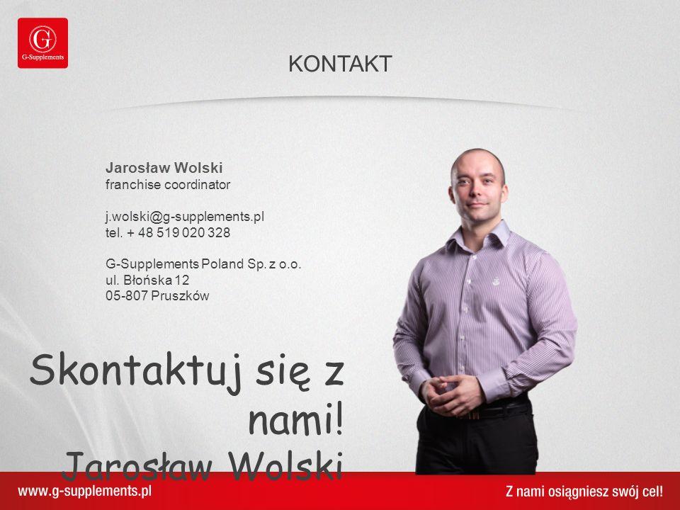 Jarosław Wolski franchise coordinator j.wolski@g-supplements.pl tel. + 48 519 020 328 G-Supplements Poland Sp. z o.o. ul. Błońska 12 05-807 Pruszków K