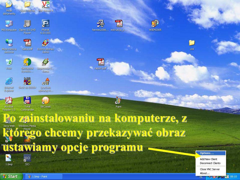 Po zainstalowaniu na komputerze, z którego chcemy przekazywać obraz ustawiamy opcje programu