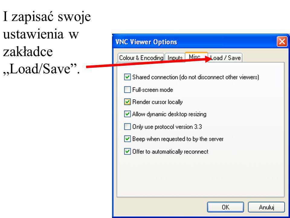 I zapisać swoje ustawienia w zakładce Load/Save.