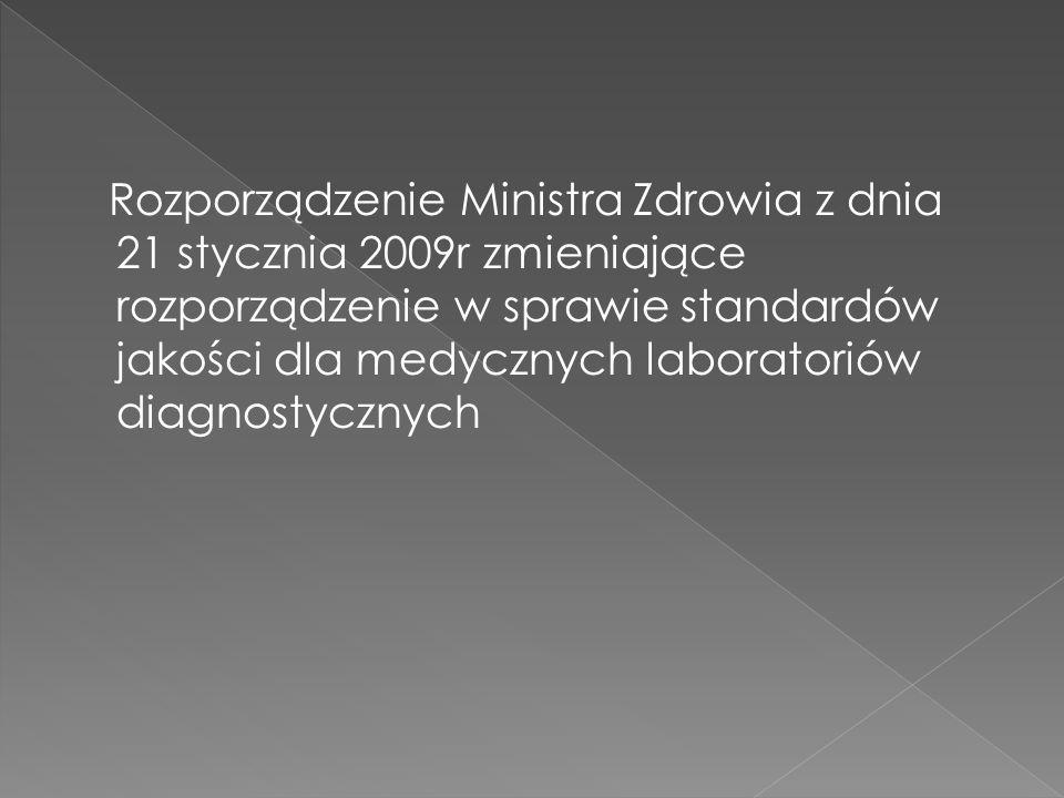 Rozporządzenie Ministra Zdrowia z dnia 21 stycznia 2009r zmieniające rozporządzenie w sprawie standardów jakości dla medycznych laboratoriów diagnosty