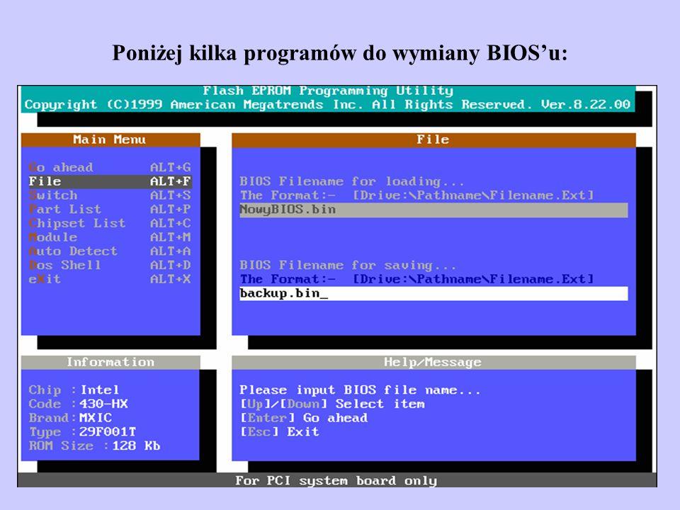Poniżej kilka programów do wymiany BIOSu: