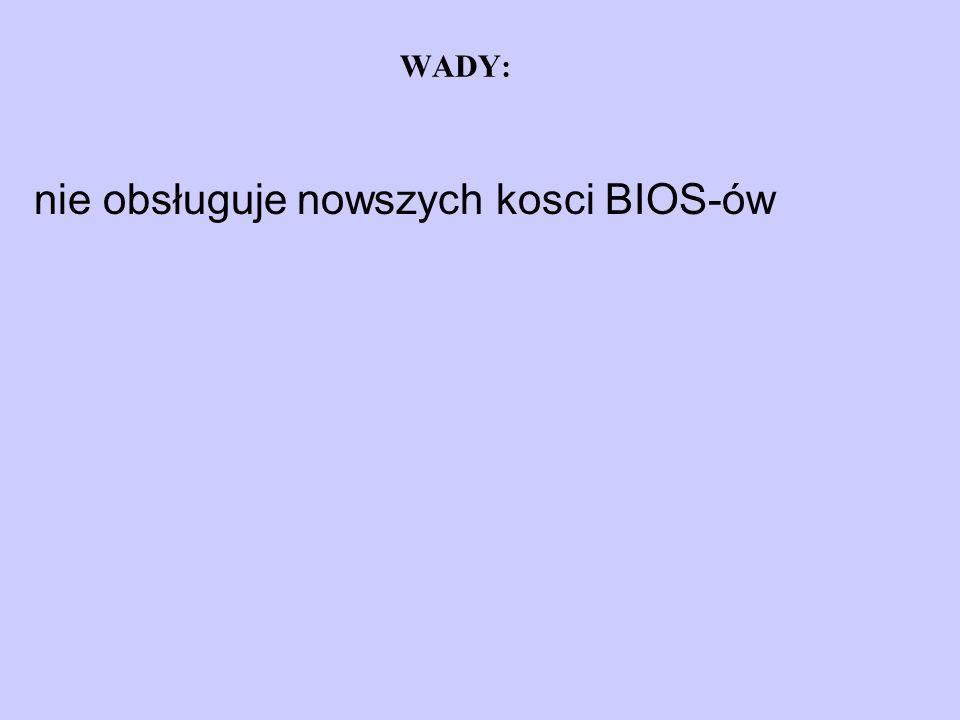 WADY: nie obsługuje nowszych kosci BIOS-ów