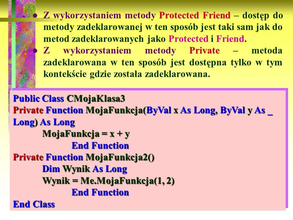 95 Protected Friend Z wykorzystaniem metody Protected Friend – dostęp do metody zadeklarowanej w ten sposób jest taki sam jak do metod zadeklarowanych