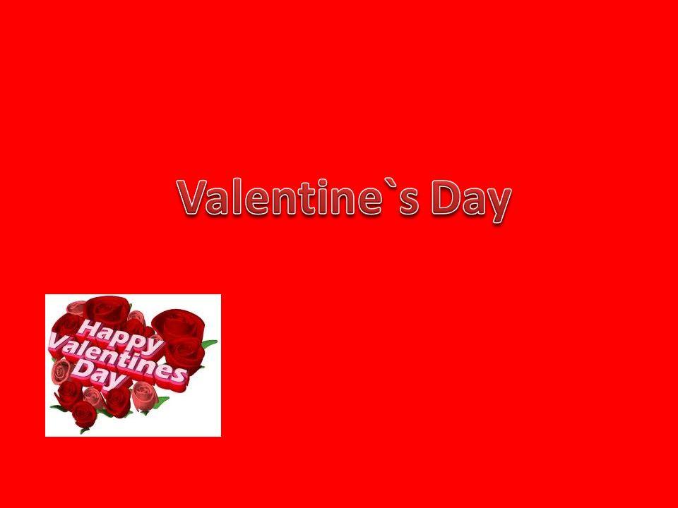 Jest to święto zakochanych, które obchodzone jest 14 lutego.