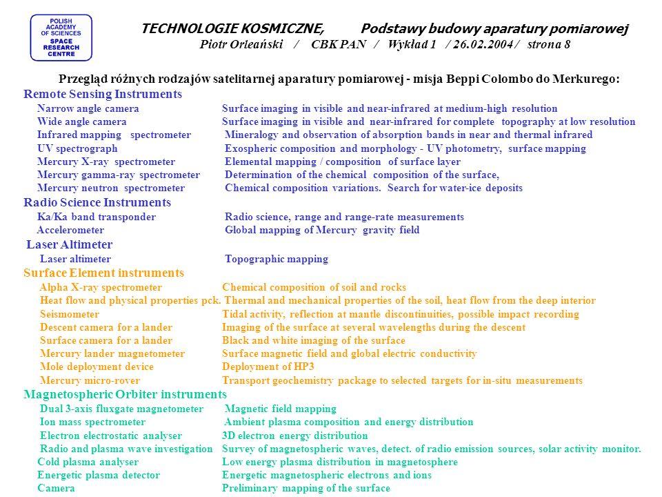 TECHNOLOGIE KOSMICZNE, Podstawy budowy aparatury pomiarowej Piotr Orleański / CBK PAN / Wykład 1 / 26.02.2004 / strona 8 Przegląd różnych rodzajów sat