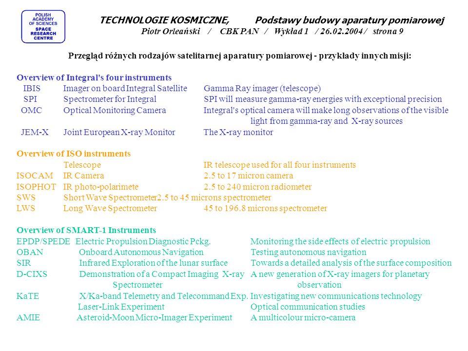 TECHNOLOGIE KOSMICZNE, Podstawy budowy aparatury pomiarowej Piotr Orleański / CBK PAN / Wykład 1 / 26.02.2004 / strona 9 Przegląd różnych rodzajów sat
