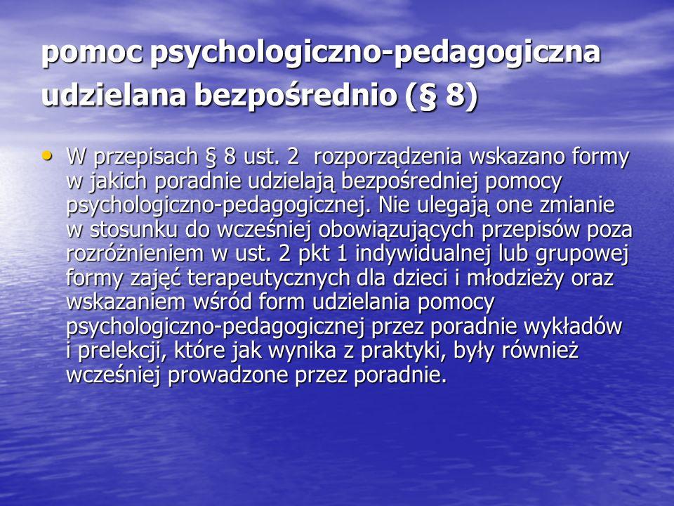 pomoc psychologiczno-pedagogiczna udzielana bezpośrednio (§ 8) W przepisach § 8 ust.